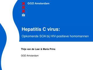 Hepatitis C virus:  Opkomende SOA bij HIV-positieve homomannen