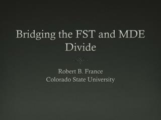 Bridging the FST and MDE Divide