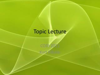 Topic Lecture