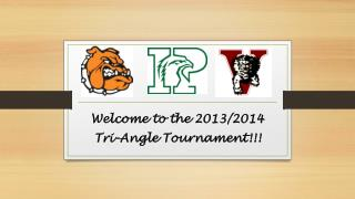 Welcome to the 2013/2014 Tri-Angle Tournament!!!