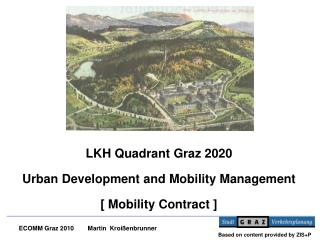 LKH Quadrant  Graz  2020 Urban Development  and Mobility  Management [ Mobility Contract ]
