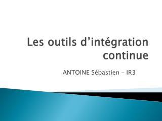 Les outils d'intégration continue