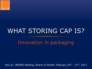 What Storing  Cap  is ?