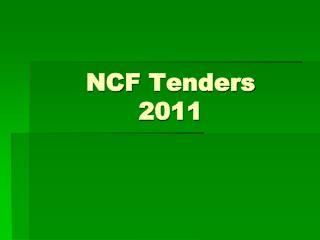 NCF  Tenders 2011