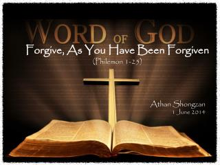 Forgive, As You Have Been Forgiven (Philemon 1-25 )