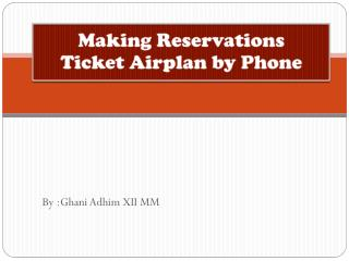 Making Reservations Ticket Airplan by Phone