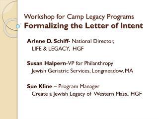 Workshop for Camp Legacy Programs  Formalizing  the Letter of Intent