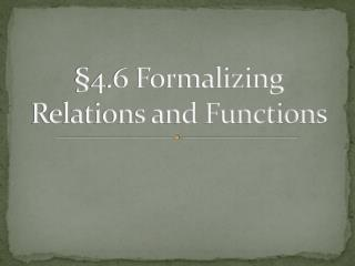 §4.6 Formalizing Relations and Functions