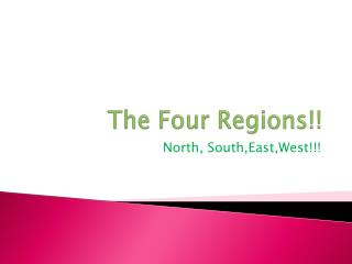 The Four Regions!!