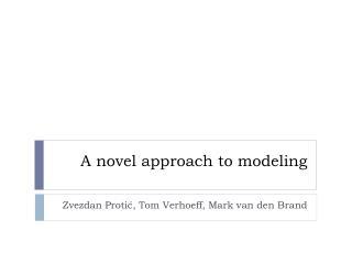 A novel approach to modeling