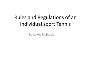 Rules and Regulations of an individual sport Tennis