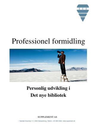 Professionel formidling
