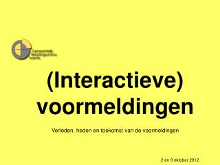 (Interactieve) voormeldingen