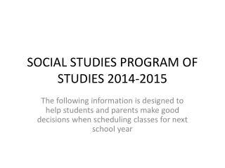 SOCIAL STUDIES PROGRAM OF STUDIES 2014-2015