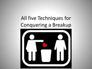 All five Techniques for Surmounting a Breakup