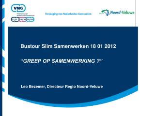 "Bustour Slim Samenwerken 18 01 2012 "" GREEP OP SAMENWERKING ?"""