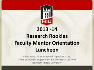 2013 -14 Research Rookies  Faculty Mentor Orientation Luncheon