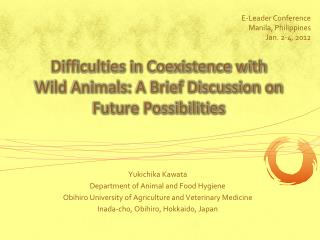 Difficulties in Coexistence with Wild Animals: A Brief Discussion on Future Possibilities
