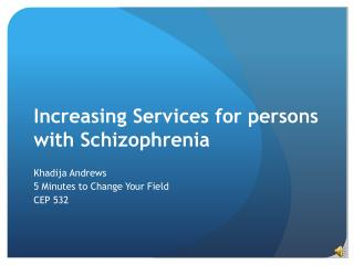 Increasing Services for persons with Schizophrenia