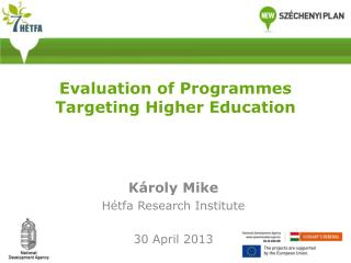 Evaluation of Programmes Targeting Higher Education