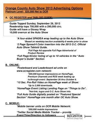 Orange County Auto Show 2013 Advertising Options Platinum Level:  $25,000 Net to OCR