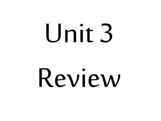 Unit 3 Review