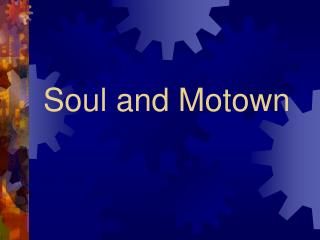 Soul and Motown