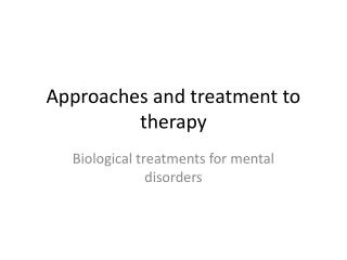 Approaches and treatment to therapy