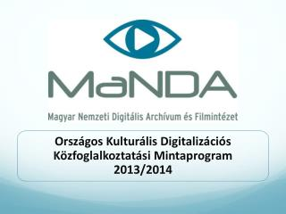 Országos Kulturális Digitalizációs Közfoglalkoztatási Mintaprogram 2013/2014
