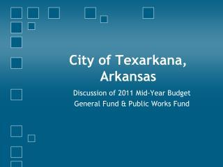 City of  Texarkana,  Arkansas
