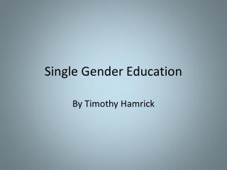 Single Gender Education