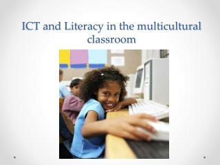 ICT and Literacy in the multicultural classroom