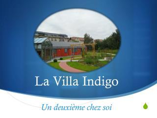 La Villa Indigo