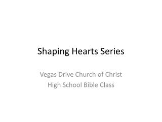 Shaping Hearts Series