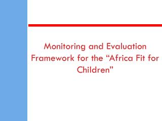 "Monitoring and Evaluation Framework for the ""Africa Fit for Children"""