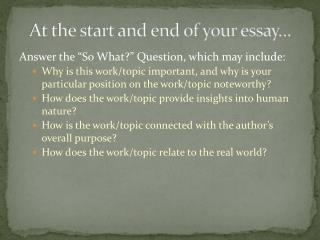 At the start and end of your essay…