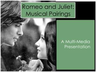 Romeo and Juliet:   Musical Pairings