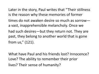 """Later in the story, Paul writes that """"Their stillness is the reason why these memories of former"""