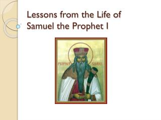 Lessons from the Life of Samuel the Prophet I