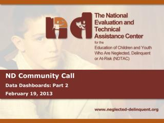ND Community Call Data Dashboards: Part 2 February 19, 2013