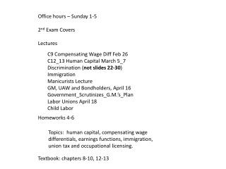 Office hours – Sunday 1-5 2 nd  Exam Covers Lectures Homeworks 4-6