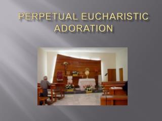 Perpetual eucharistic adoration