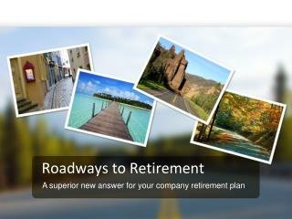 Roadways to Retirement