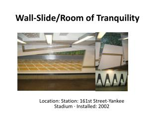 Wall-Slide/Room of Tranquility