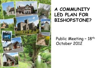 A COMMUNITY LED PLAN FOR BISHOPSTONE?