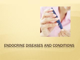 Endocrine Diseases and Conditions
