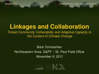 Barb Tormoehlen Northeastern Area, S&PF – St. Paul Field Office November 9, 2011
