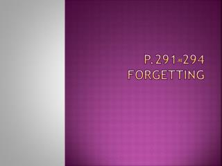 P.291-294 Forgetting
