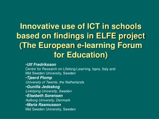 Innovative use of ICT in schools  based on findings in ELFE project The European e-learning Forum for Education