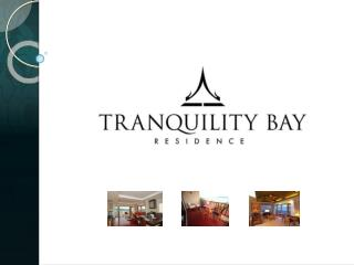 Tranquility Bay Residence , a premier boutique development